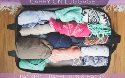 Carry On Luggage Packing Travel Tips & Hacks