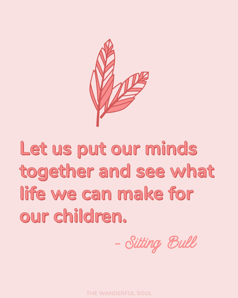 Inspiration Sitting Bull Quote - The Wanderful Soul Blog